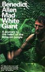 Benedict Allen: Mad White Giant