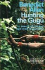 Benedict Allen: Hunting the Gugu