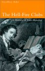 Geoffrey Ashe - The Hell-Fire Clubs: A History of Anti-Morality